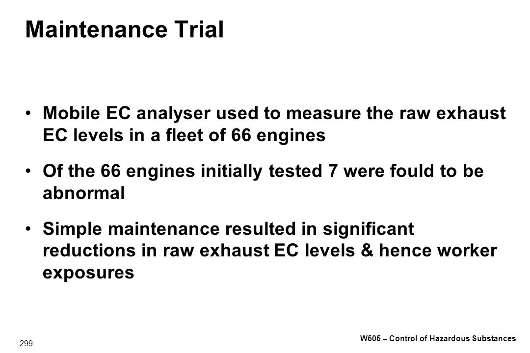 Maintenance Trial Mobile EC analyser used to measure the raw exhaust EC levels in a fleet of 66 engines.