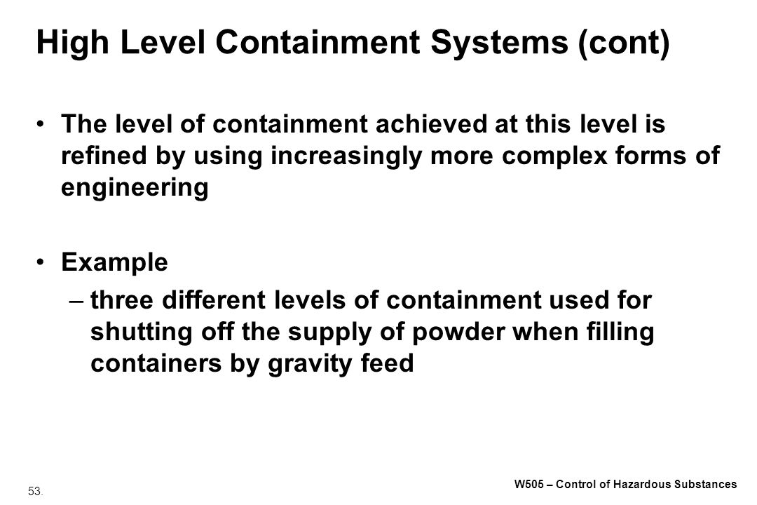 High Level Containment Systems (cont)