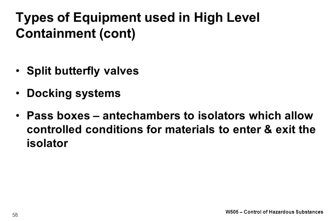 Types of Equipment used in High Level Containment (cont)