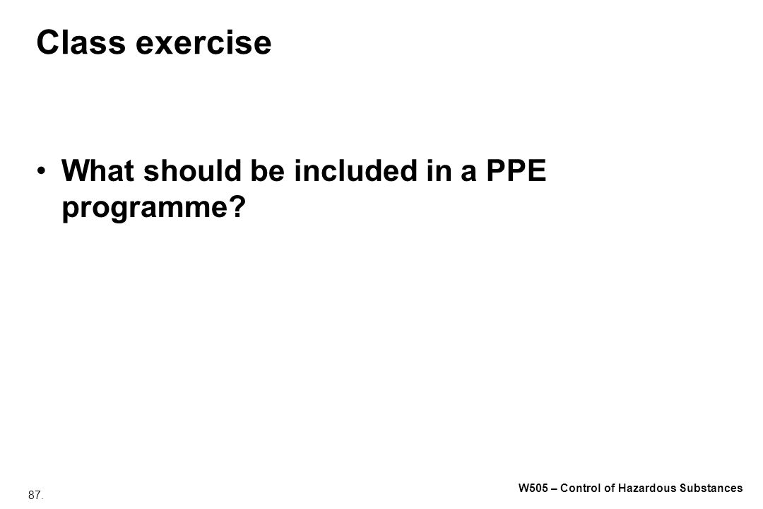 Class exercise What should be included in a PPE programme
