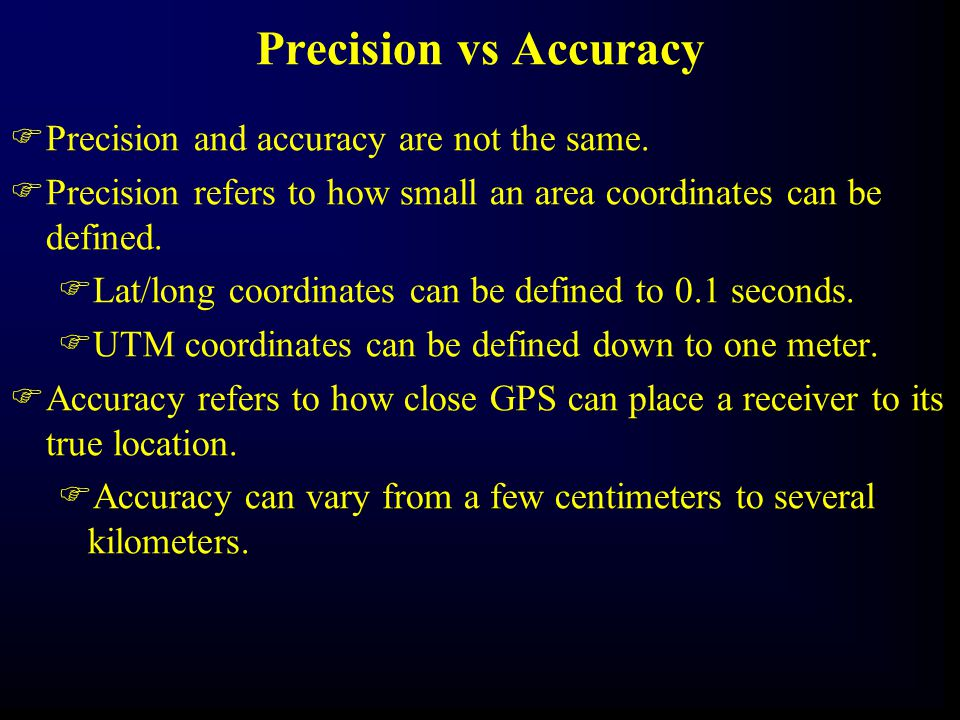 Precision vs Accuracy Precision and accuracy are not the same.