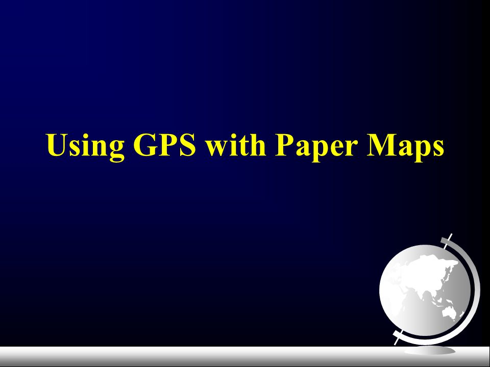 Using GPS with Paper Maps