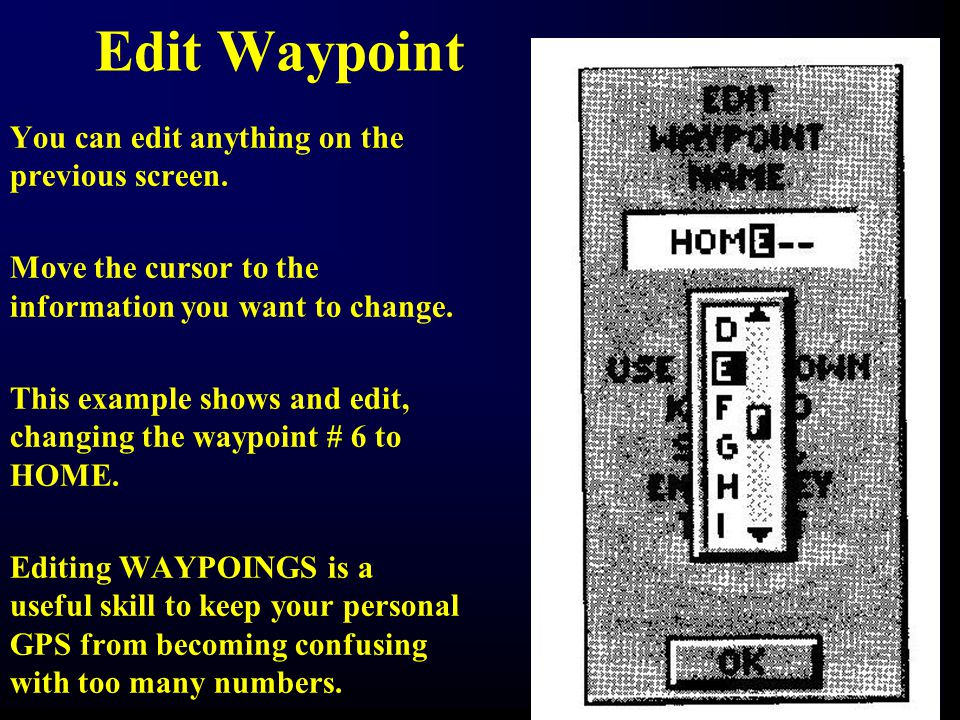 Edit Waypoint You can edit anything on the previous screen.