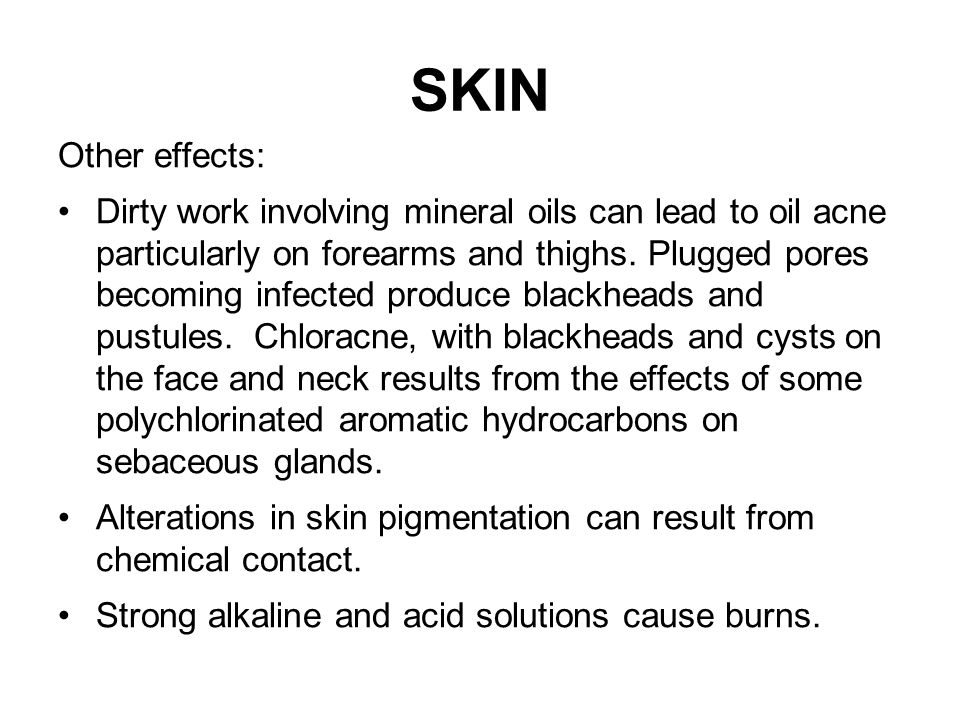 SKIN Other effects: