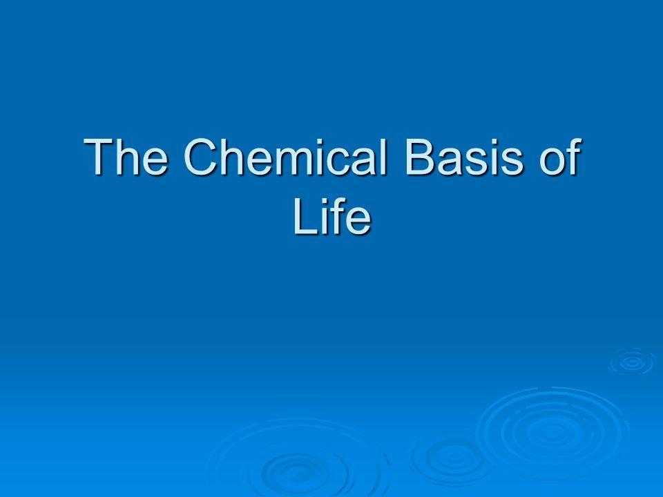 The Chemical Basis of Life