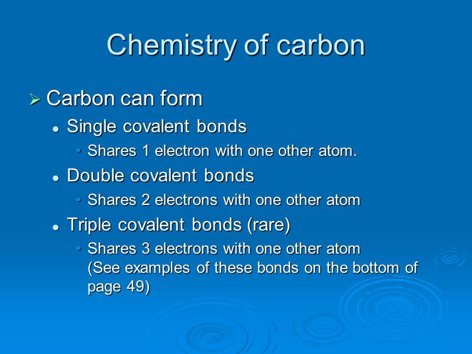 Chemistry of carbon Carbon can form Single covalent bonds