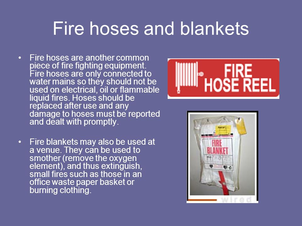 Fire hoses and blankets