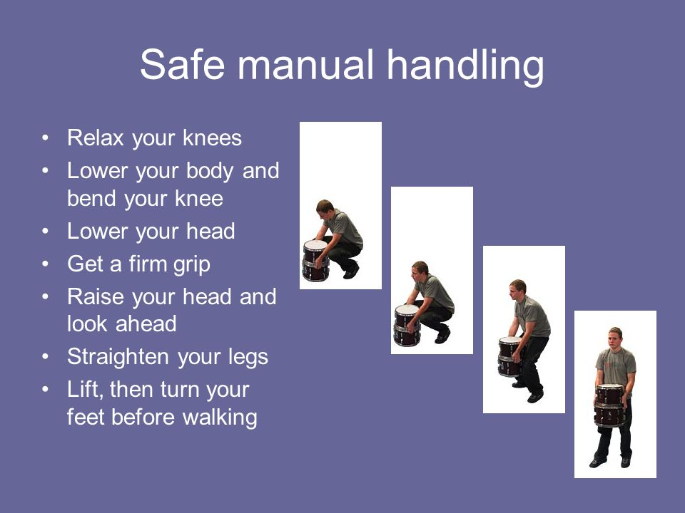 Safe manual handling Relax your knees