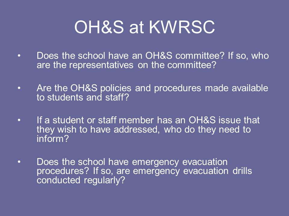 OH&S at KWRSC Does the school have an OH&S committee If so, who are the representatives on the committee