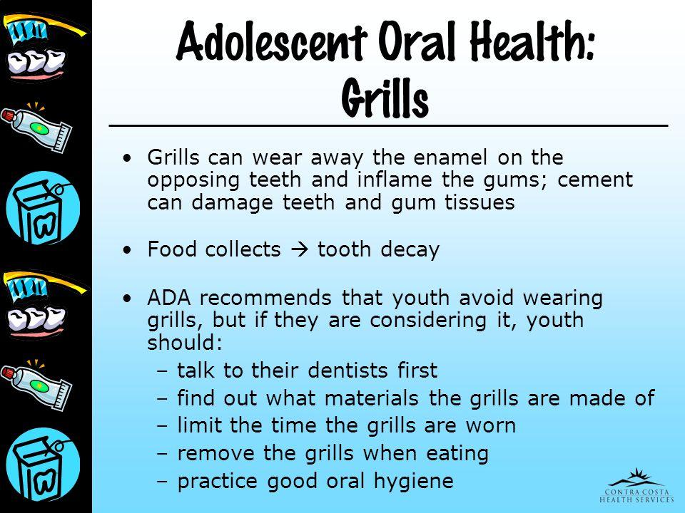 Adolescent Oral Health: Grills