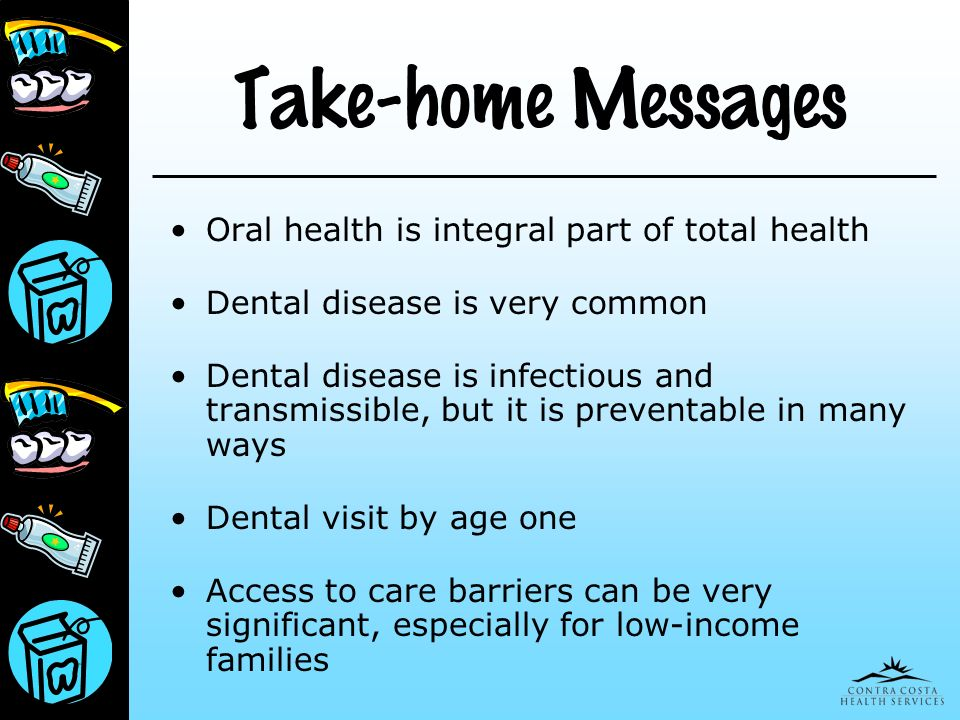 Take-home Messages Oral health is integral part of total health