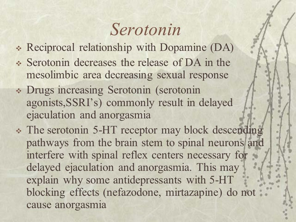 Serotonin Reciprocal relationship with Dopamine (DA)