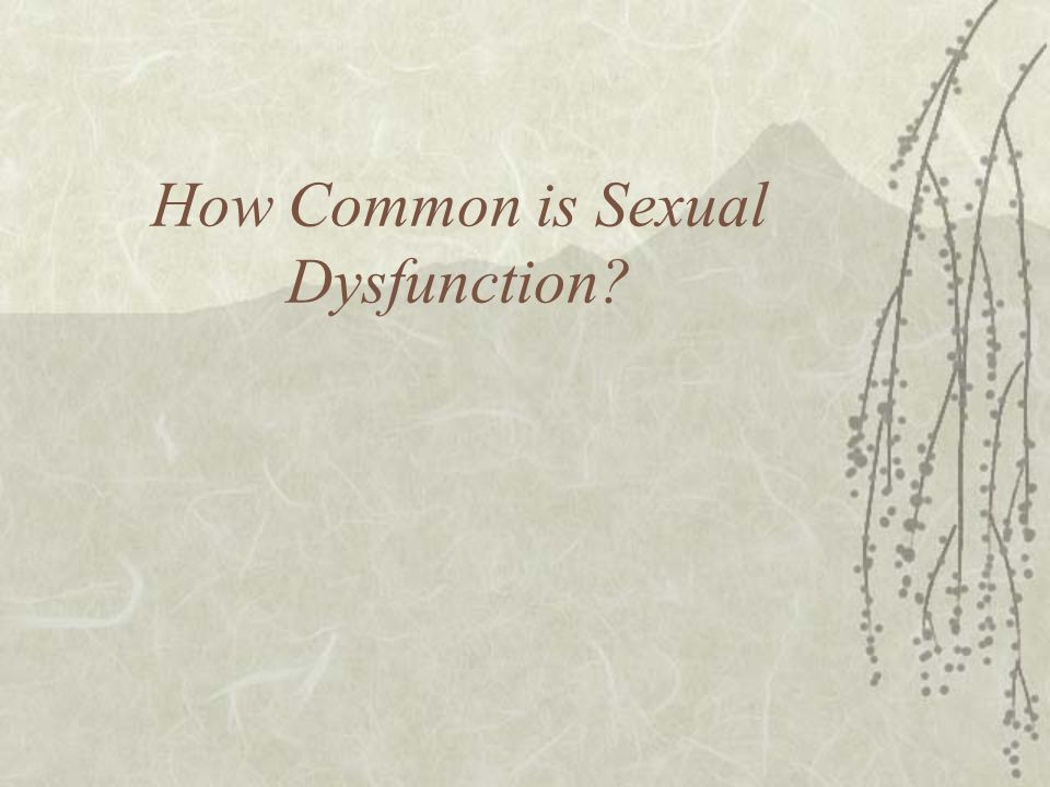 How Common is Sexual Dysfunction
