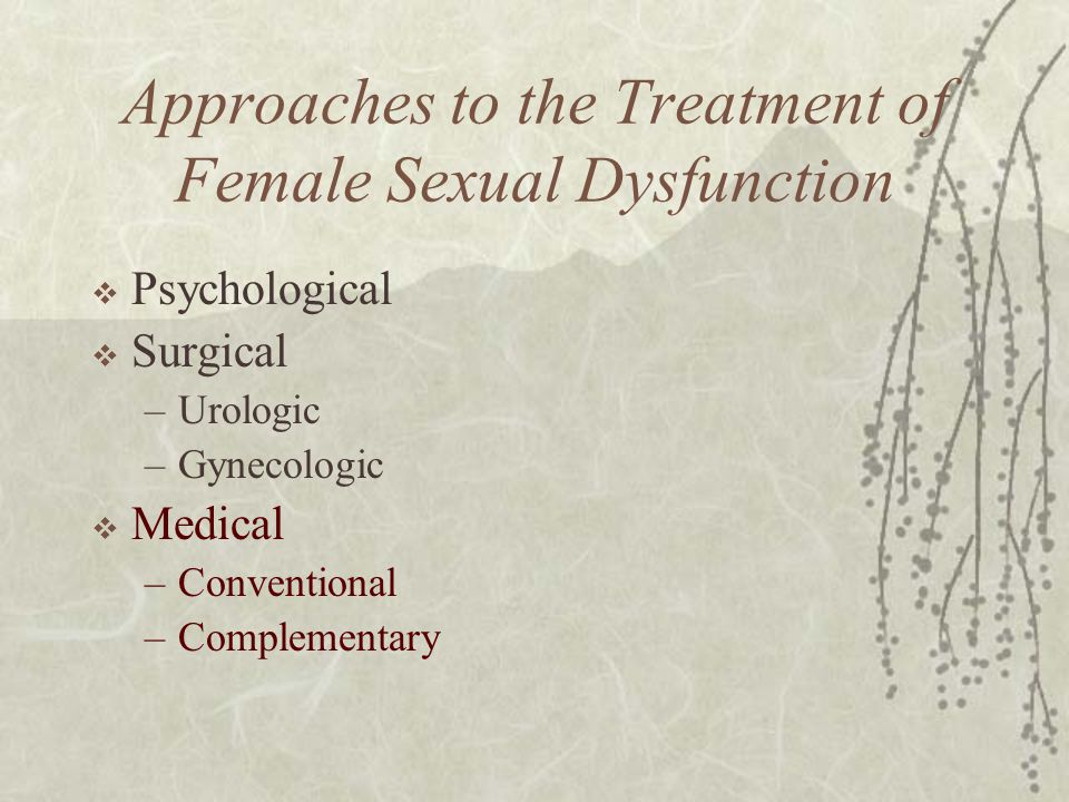Approaches to the Treatment of Female Sexual Dysfunction