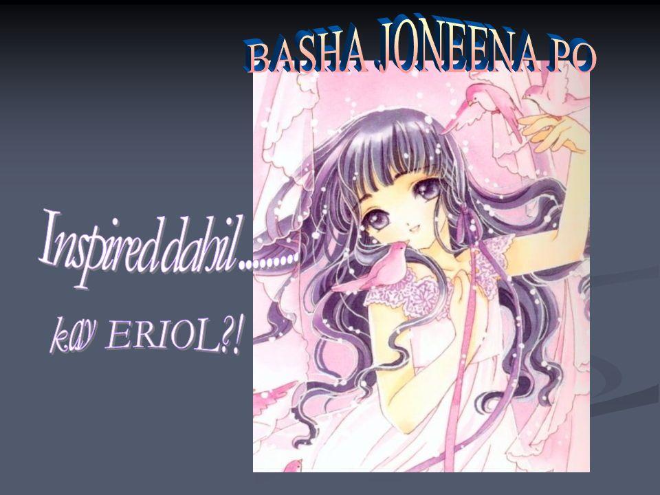 BASHA JONEENA PO Inspired dahil ......... kay ERIOL !