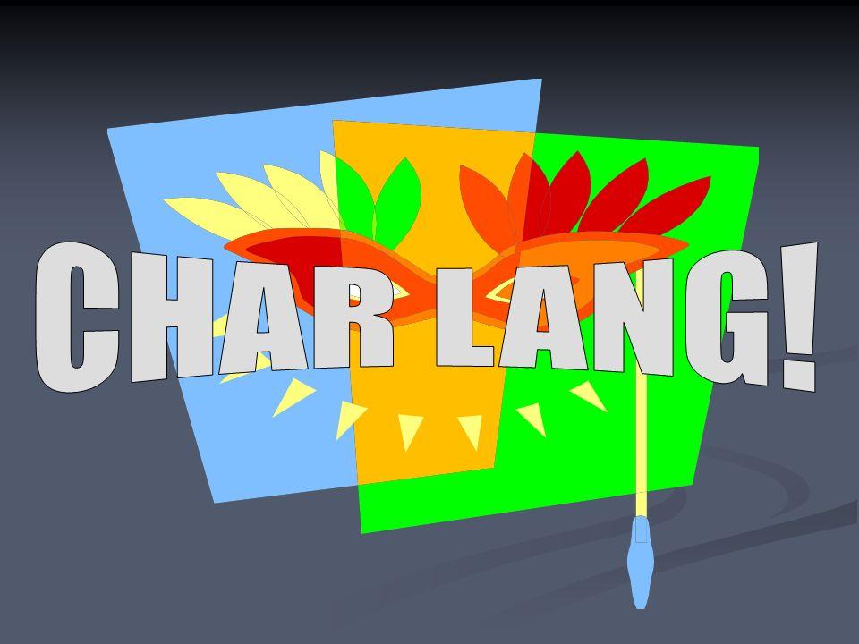 CHAR LANG!