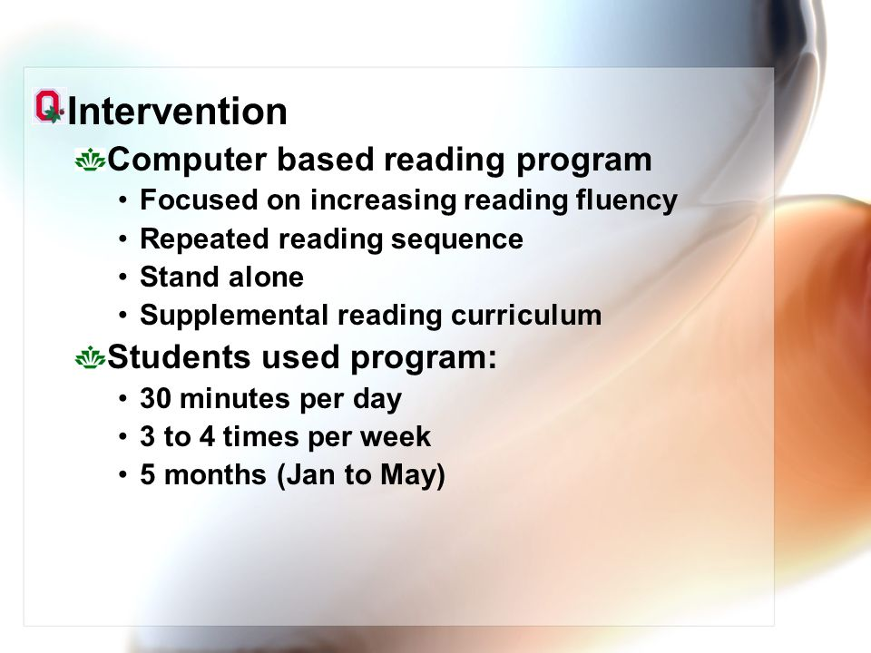 Intervention Computer based reading program Students used program:
