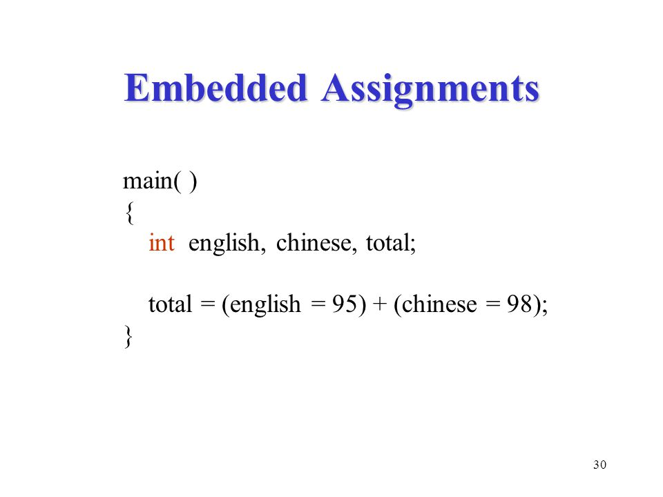 Embedded Assignments main( ) { int english, chinese, total;