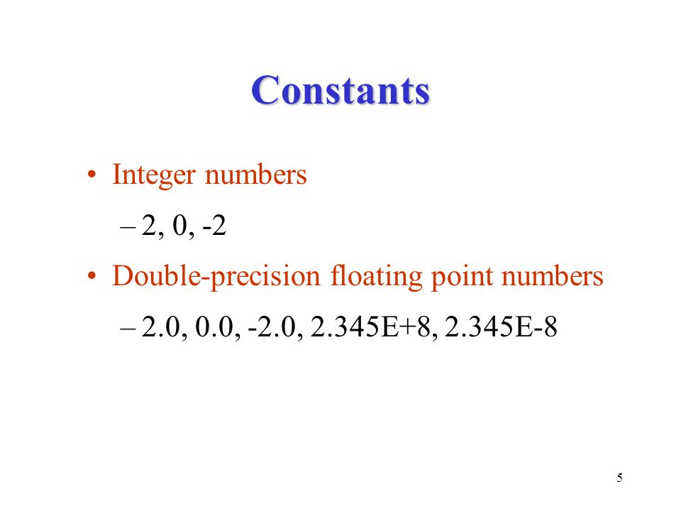 Constants Integer numbers 2, 0, -2