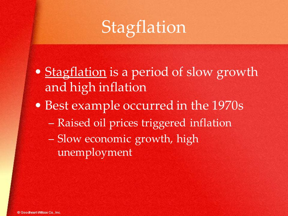 Stagflation Stagflation is a period of slow growth and high inflation