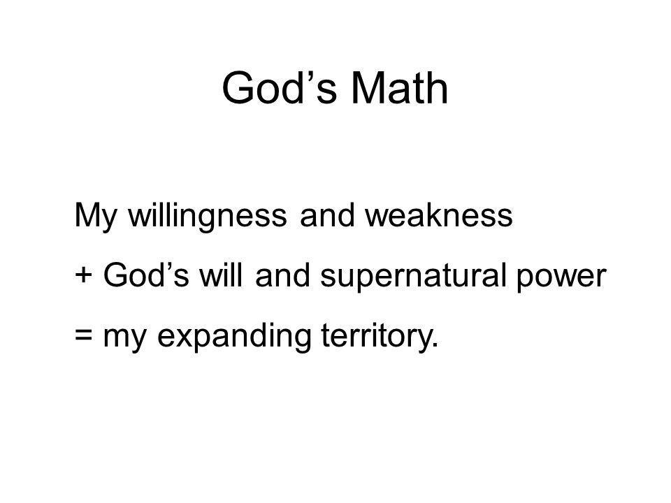 God's Math My willingness and weakness