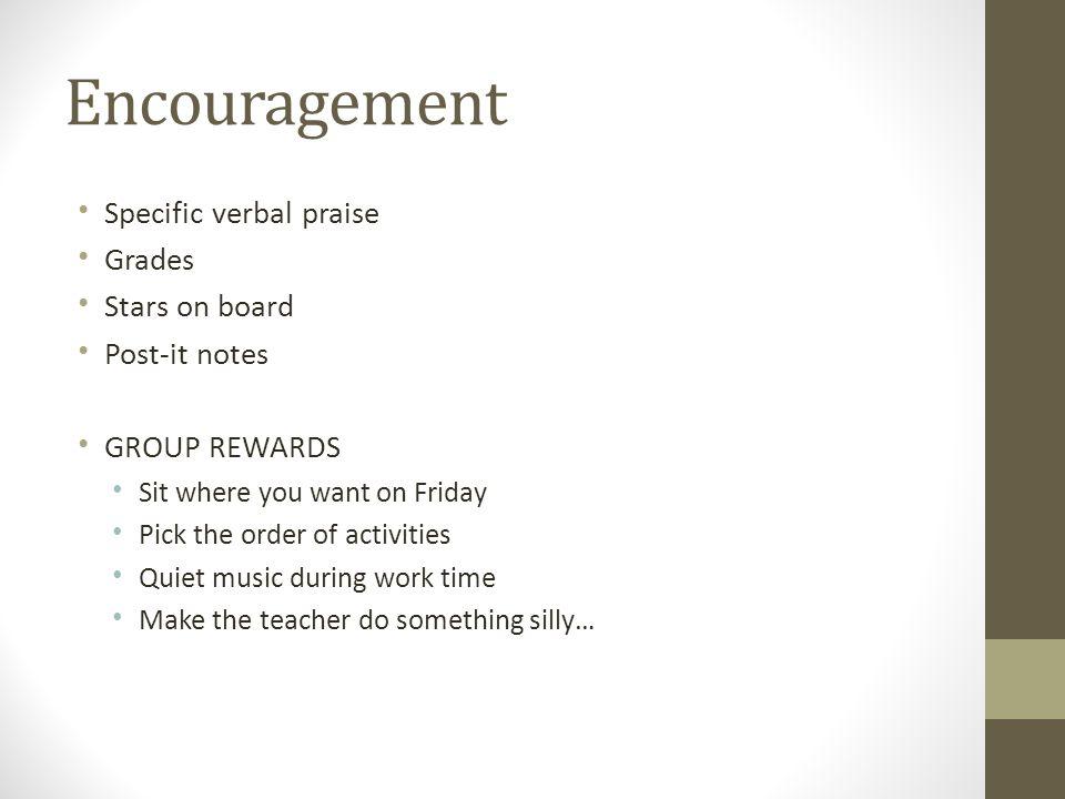 Encouragement Specific verbal praise Grades Stars on board