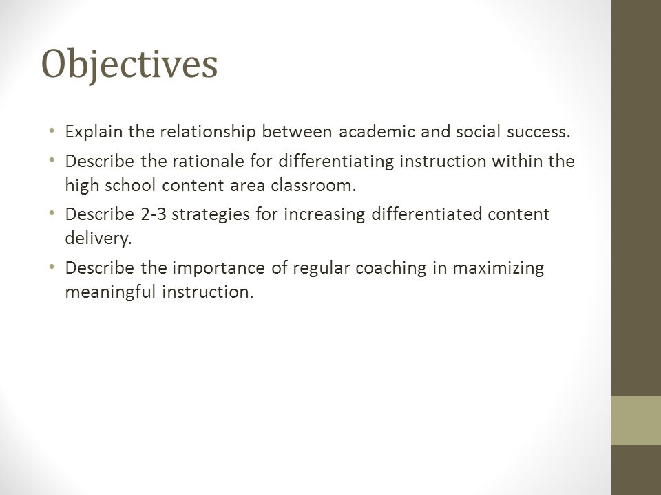 Objectives Explain the relationship between academic and social success.