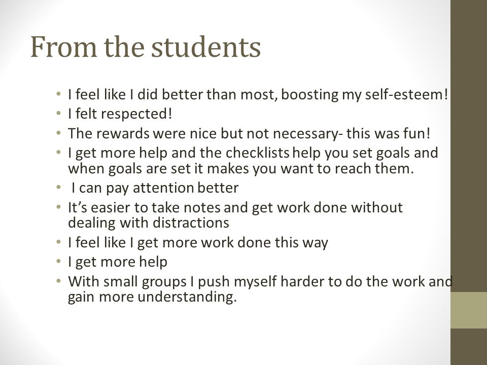 From the students I feel like I did better than most, boosting my self-esteem! I felt respected!