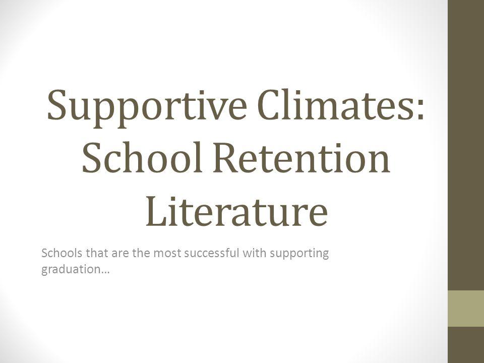 Supportive Climates: School Retention Literature