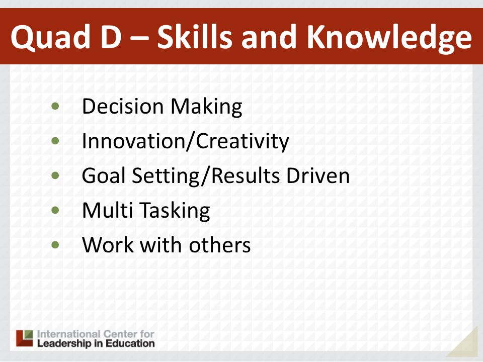 Quad D – Skills and Knowledge