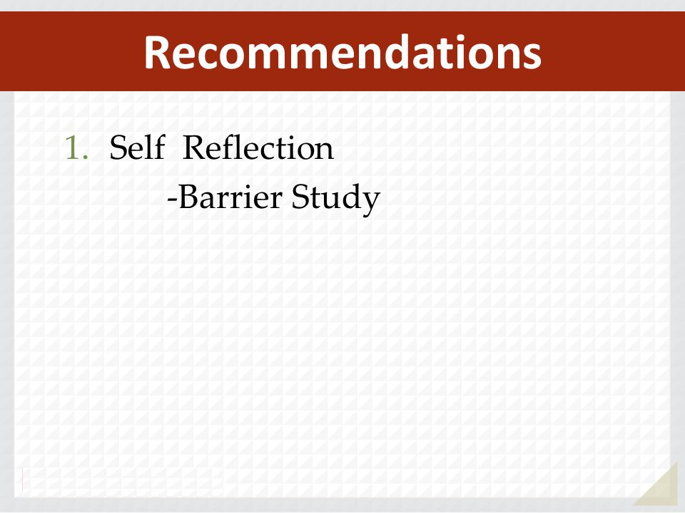 Recommendations Self Reflection -Barrier Study