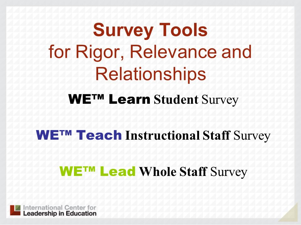 Survey Tools for Rigor, Relevance and Relationships