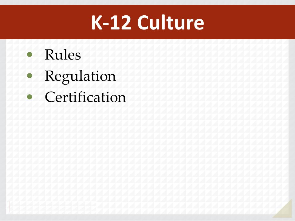 K-12 Culture Rules Regulation Certification