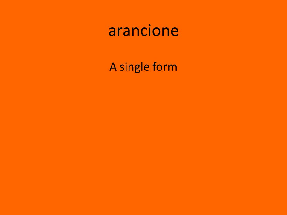 arancione A single form