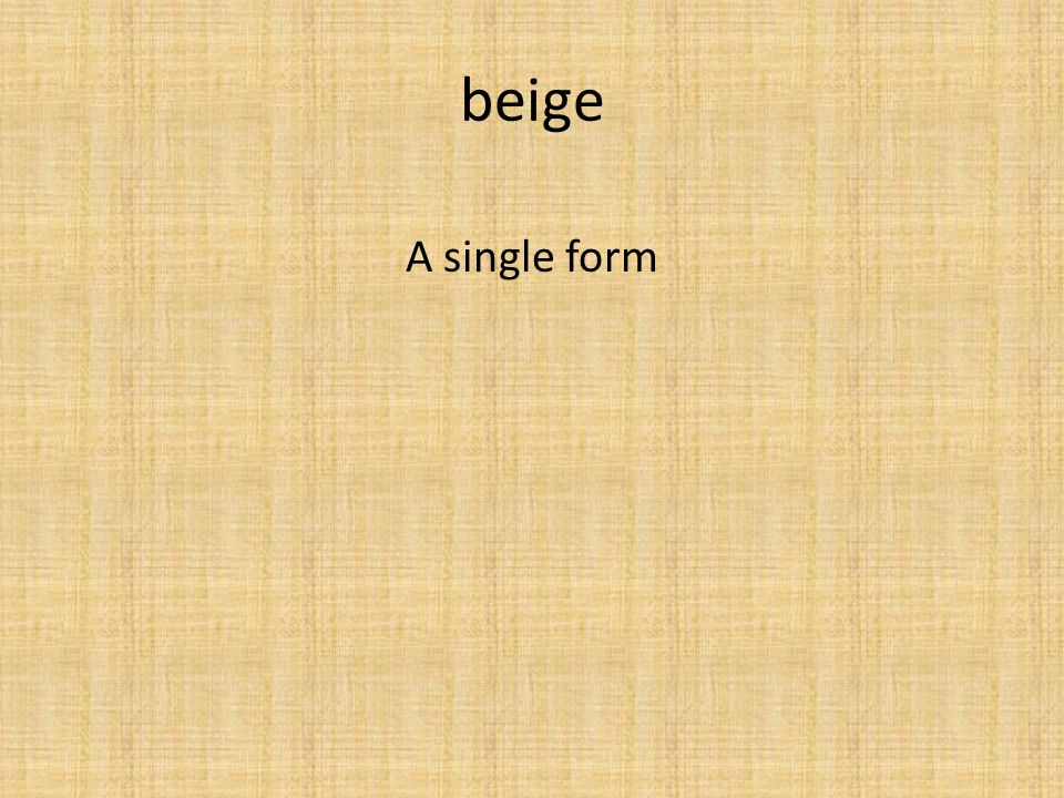 beige A single form