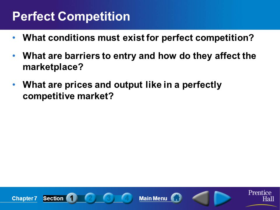 Perfect Competition What conditions must exist for perfect competition What are barriers to entry and how do they affect the marketplace
