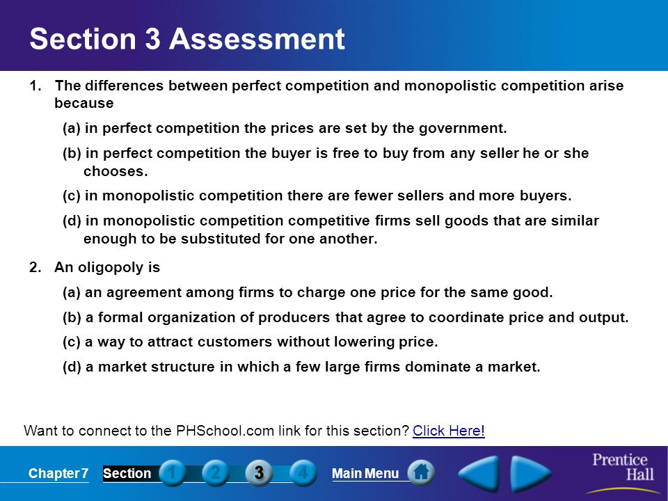 Section 3 Assessment 1. The differences between perfect competition and monopolistic competition arise because.