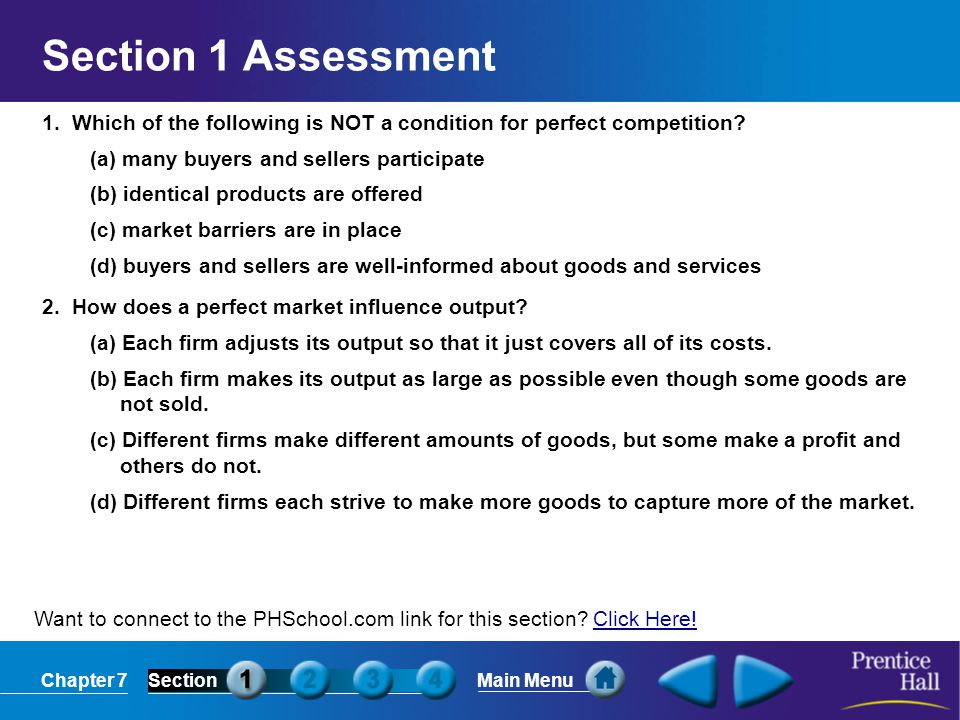 Section 1 Assessment 1. Which of the following is NOT a condition for perfect competition (a) many buyers and sellers participate.