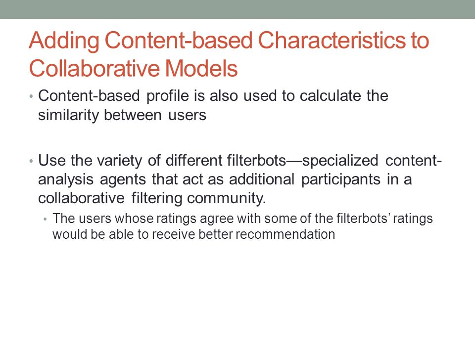 Adding Content-based Characteristics to Collaborative Models