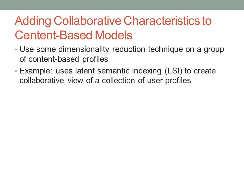 Adding Collaborative Characteristics to Centent-Based Models