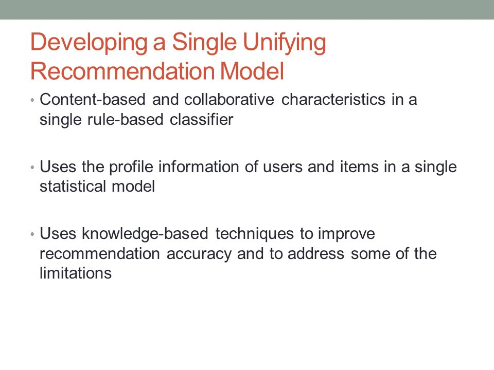 Developing a Single Unifying Recommendation Model