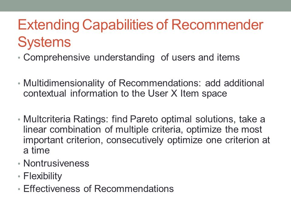Extending Capabilities of Recommender Systems