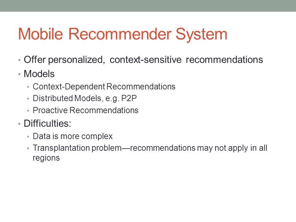 Mobile Recommender System