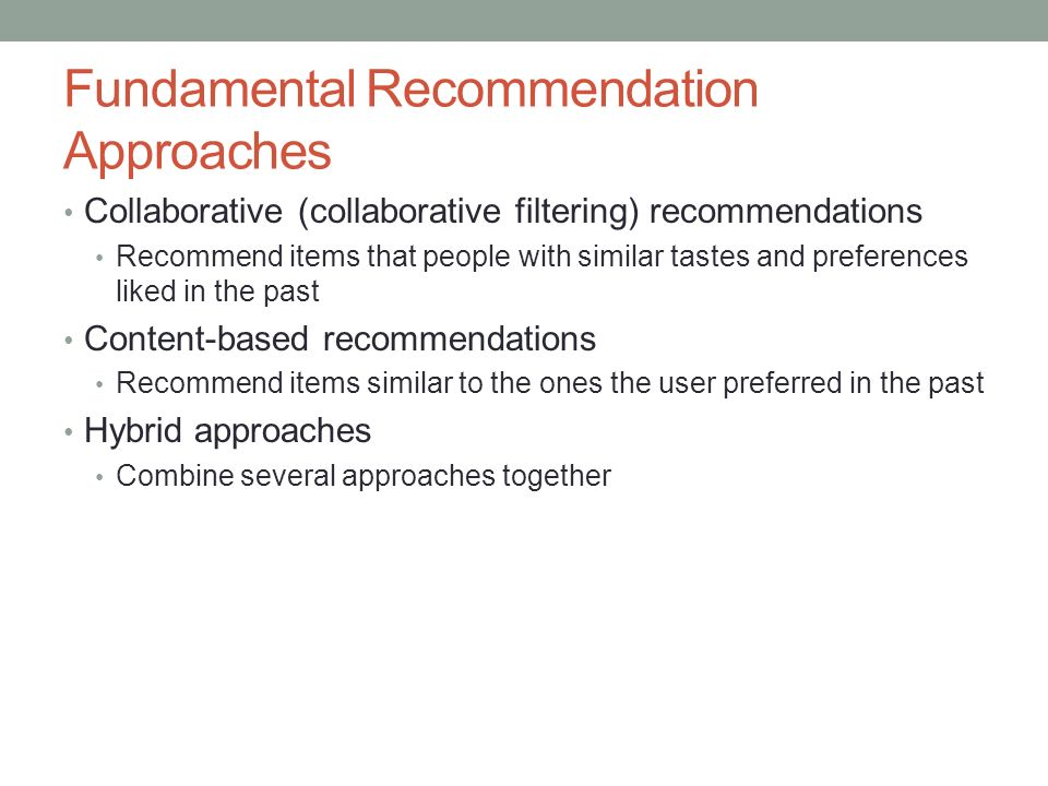 Fundamental Recommendation Approaches