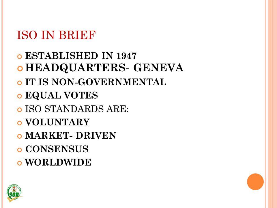 ISO IN BRIEF HEADQUARTERS- GENEVA ESTABLISHED IN 1947