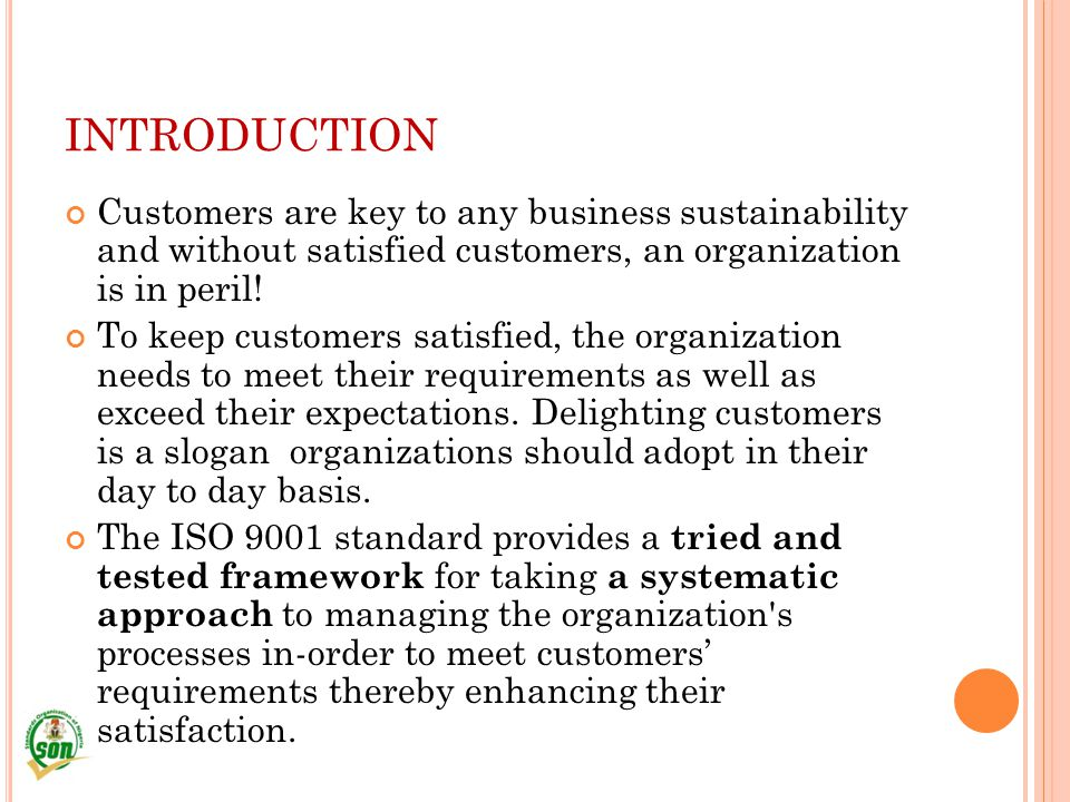 INTRODUCTION Customers are key to any business sustainability and without satisfied customers, an organization is in peril!