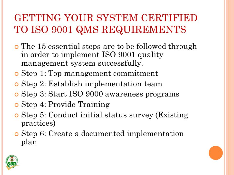 GETTING YOUR SYSTEM CERTIFIED TO ISO 9001 QMS REQUIREMENTS