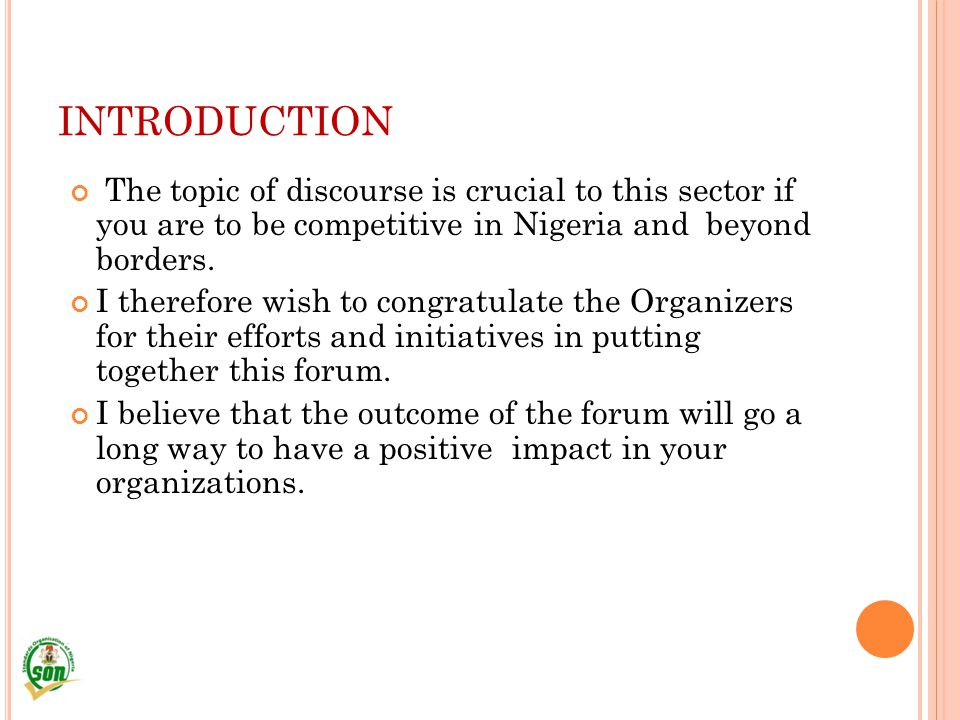 INTRODUCTION The topic of discourse is crucial to this sector if you are to be competitive in Nigeria and beyond borders.