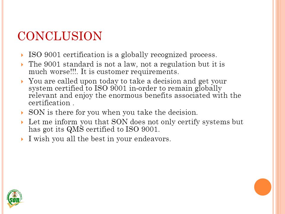 CONCLUSION ISO 9001 certification is a globally recognized process.