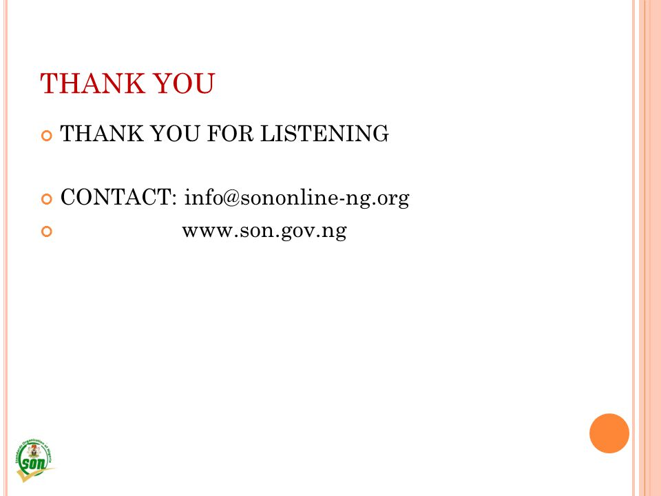 THANK YOU THANK YOU FOR LISTENING CONTACT: info@sononline-ng.org
